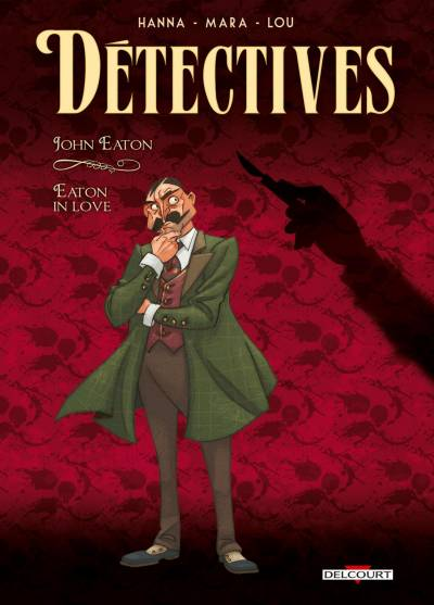 DETECTIVES #6: JOHN EATON – EATON IN LOVE