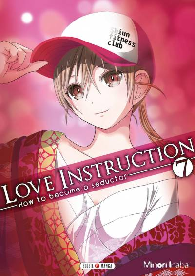 LOVE INSTRUCTION #7: HOW TO BECOME A SEDUCTOR