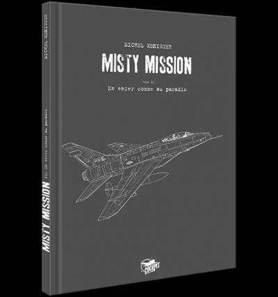 MISTY MISSION #2: GRAND FORMAT LIMITE NUMEROTE SIGNE – EN ENFER COMME AU PARADIS
