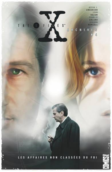 THE X-FILES ARCHIVES #4: LES AFFAIRES NON CLASSEES DU FBI