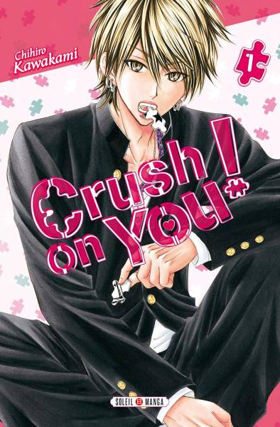 CRUSH ON YOU ! #1