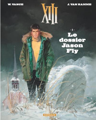 XIII – NOUVELLE COLLECTION #6: DOSSIER JASON FLY (LE)