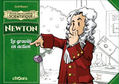 PETITE ENCYCLOPÉDIE SCIENTIFIQUE: NEWTON. LA GRAVITE EN ACTION