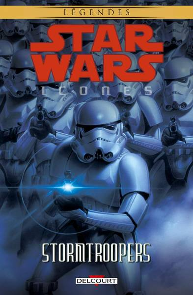 STAR WARS – ICONES #6: STORMTROOPERS