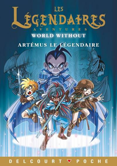 LEGENDAIRES (LES): LEGENDAIRES AVENTURES – WORLD WITHOUT – ARTEMUS LE LEGENDAIRE