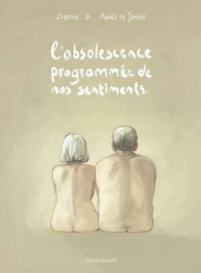 L'OBSOLESCENCE PROGRAMMEE DE NOS SENTIMENTS
