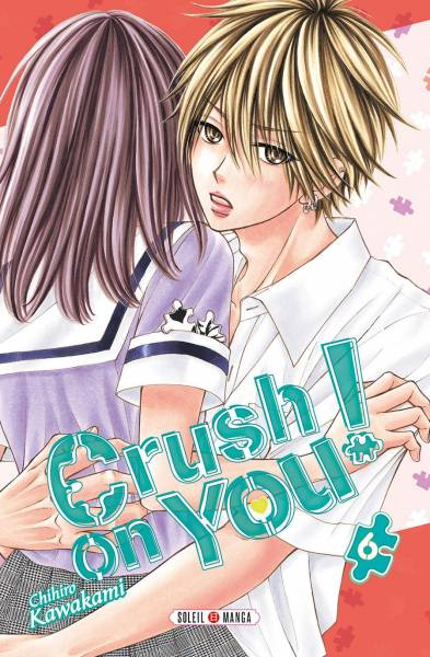 CRUSH ON YOU ! #6