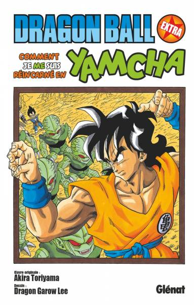 DRAGON BALL (EDITION ORIGINALE) Dragon Ball – Extra: COMMENT JE ME SUIS REINCARNE EN YAMCHA !
