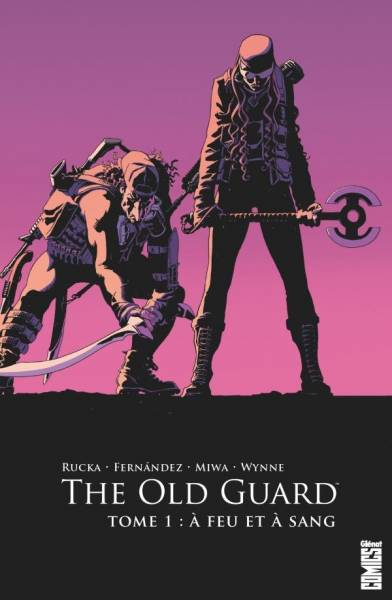 THE OLD GUARD #1: A FEU ET A SANG