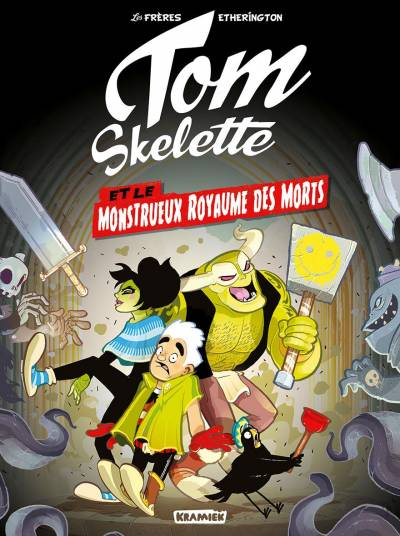 TOM SKELETTE #1: LE MONSTRUEUX ROYAUME DES MORTS