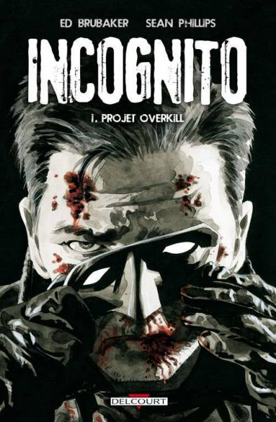 INCOGNITO #1: PROJET OVERKILL
