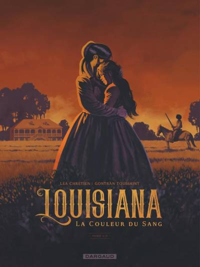 LOUISIANA, LA COULEUR DU SANG #1: LOUISIANA LA COULEUR DU SANG