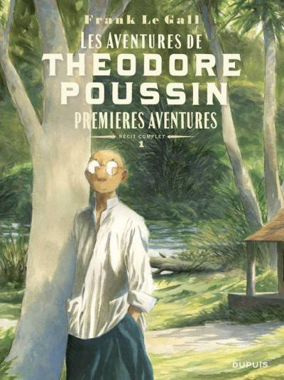 THEODORE POUSSIN – RECITS COMPLETS #1: PREMIERES AVENTURES