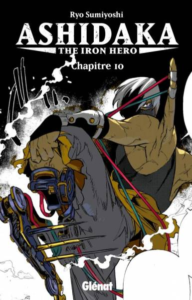 ASHIDAKA – THE IRON HERO #10: ASHIDAKA – THE IRON HERO – CHAPITRE 10