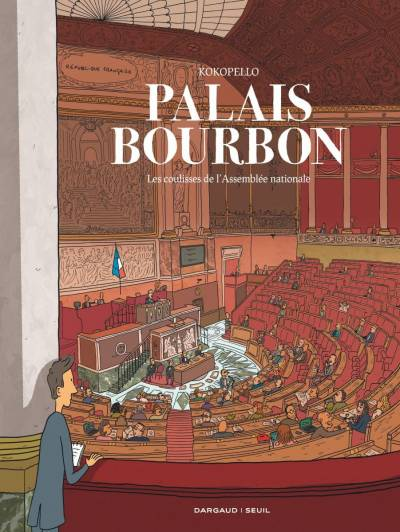 PALAIS-BOURBON, LES COULISSES DE L'ASSEMBLEE NATIONALE