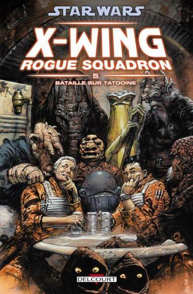 STAR WARS – X-WING ROGUE SQUADRON #5: BATAILLE SUR TATOOINE