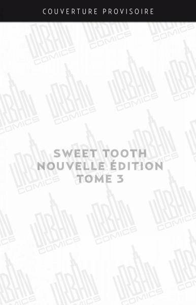 SWEET TOOTH TOME 3  –  NOUVELLE EDITION