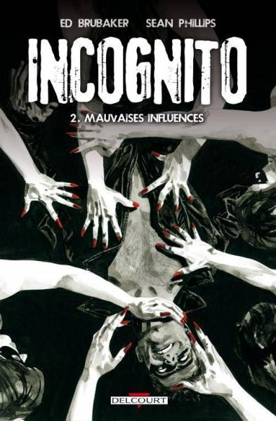INCOGNITO #2: MAUVAISES INFLUENCES