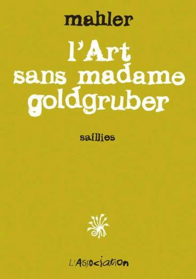 ART SANS MADAME GOLDGRUBER (L')