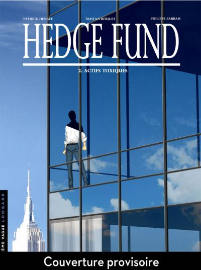 HEDGE FUND #2: ACTIFS TOXIQUES