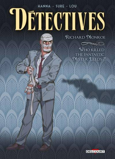 DÉTECTIVES #2: RICHARD MONROE – WHO KILLED THE FANTASTIC MISTER LEEDS ?