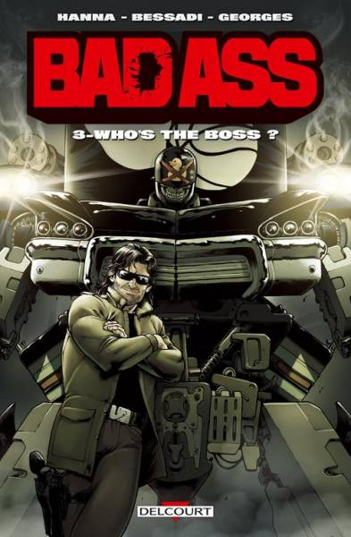 BAD ASS #3: WHO'S THE BOSS ?